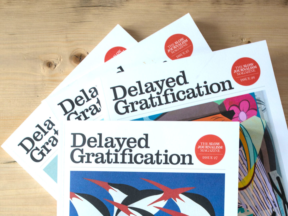 Co-founder of 'slow news' quarterly Delayed Gratification says it allows journalists time 'to do what they do best'