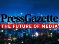 Press Gazette - The Future of Media