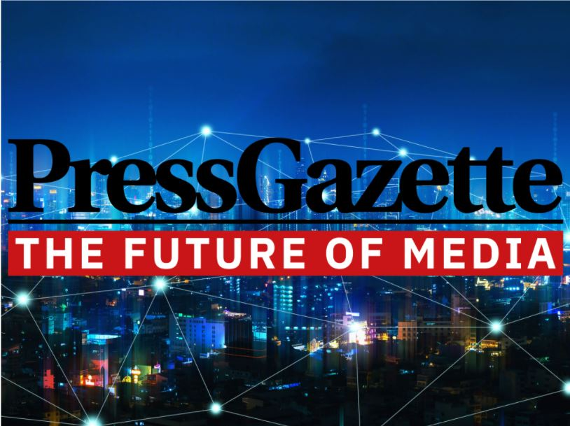 Future of media: Shift in emphasis as Press Gazette focuses in on the big picture