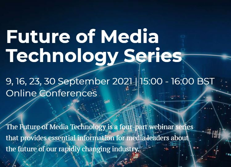Future of Media Technology event series: 9 to 30 September 2021