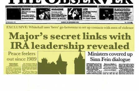 19. British journalism's greatest ever scoops: Major's secret links with IRA leadership revealed (The Observer, Anthony Bevins, Eamonn Mallie and Mary Holland, 1993)